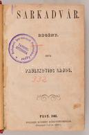 Kolligátum, Benne Két Ritka Művel:   Paulikovics Lajos: Sarkadvár. Regény. Pest, 1861, Boldini Róbert Könyvnyomdája, 4+2 - Non Classificati