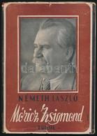 """Németh László: Móricz Zsigmond /Tanulmány/ Bp., 1943, Turul. /,,Jövő"""" Ny./. 118 L, 8 T. Kiadói Félvászon Kötésben, Erede - Non Classificati"""