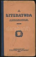 A Literatura Almanach 1929. Bp.,1929, Lantos Rt., 126+2 P. Kiadói Félvászon-kötés, Kissé Kopott Borítóval. - Non Classificati
