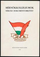 A NÉKOSZ Mérnökkollégiumok.Emlékezések, Dokumentumok. Szerk: Hídvégi Miklós.Budapest,1989,Műegyetem Baráti Köre.Papírköt - Non Classificati