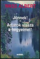 Wass Albert: Jönnek! Adjátok Vissza A Hegyeimet! Pomáz, 2002, Kráter. Két Regény Egy Kötetben. Második Kiadás. Kiadói Pa - Non Classificati