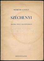 Németh László: Széchenyi. Dráma Négy Felvonásban. Bp., 1946, Misztótfalusi (Németh László Színháza 1.). Papírkötésben. I - Non Classificati