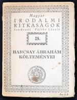 Barcsay Ábrahám Költeményei. Magyar Irodalmi Ritkaságok 25. Sz. Bp.,(1933), Királyi Magyar Egyetemi Nyomda. Kiadói Papír - Non Classificati