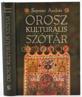 Soproni András: Orosz Kulturális Szótár. Bp.,2008,Corvina. Kiadói Kartonált Papírkötés. A Szerző által Dedikált. - Non Classificati