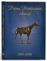 Prima Primissima évkönyv. 2007-2008. Bp.,2008, Kossuth. Kiadói Kartonált Papírkötés, Kiadói Papír Védőborítóban, A Védőb - Non Classificati