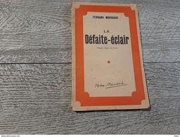 La Défaite éclair Simple Dépôt De Bilan Fernand Monsacré 1942 Dédicacé  Guerre Ww2 - Libri Con Dedica