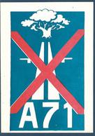 Carte Postale Pétition Contre La Construction De L'autoroute A71 Et Pour Le Dédoublement Des RN20 Et RN76 - Non Classés