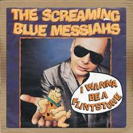 """7"""" Single, The Sreaming Blue Messiahs - I Wanna Be A Flintstone - Disco & Pop"""