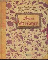 Secrets Et Recettes De Grand-Mère : Soins Du Visage - Neveux Muriel - 2010 - Libri