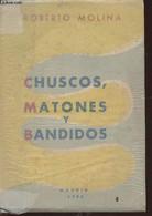 Chuscos, Matones Y Bandidos- Narraciones - Molina Roberto - 1956 - Libri Con Dedica