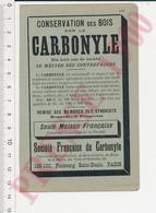 Publicité 1900 Conservation Des Bois Société Française Du Carbonyle Paris 8ANN - Unclassified