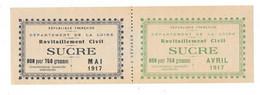 République Française - Département De La Loire - Ravitaillement Civil - SUCRE - Avril - Mai 1917 - Bons & Nécessité