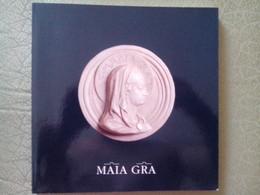 MAIA GRA. MARIA SIGNORA DELLE GRAZIE (Certosa Di Pavia) - Arte, Architettura