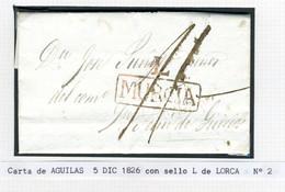ESPAÑA  Carta De AGUILAS  1826 Con Marca L/ MURCIA  De LORCA  Hasta  S FELIU DE GUIXOLS   PR69 - ...-1850 Voorfilatelie