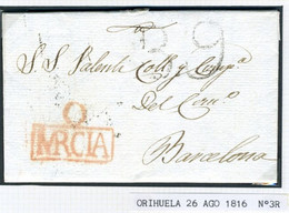 ESPAÑA  Carta De ORIHUELA  MURCIA  1816 Con Marca O/ MRCIA  Hasta  BARCELONA PR72 - ...-1850 Voorfilatelie