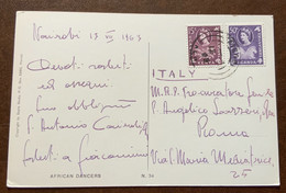 KENYA - POSTCARD AFRICAN DANCERS WITH 15+50 C. FROM NAIROBI 13/7/63 TO ROMA - Monde