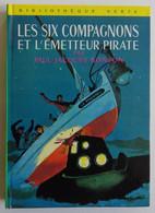 Paul-Jacques BONZON - Les Six Compagnons Et L'émetteur Pirate Hachette 1968 Bibliothèque Verte N°348 Ill Albert Chazelle - Biblioteca Verde