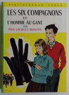 Paul-Jacques BONZON - Les Six Compagnons Et L'homme Au Gant Hachette 1963 Bibliothèque Verte N°231 Ill Albert Chazelle - Biblioteca Verde