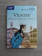 Venise, Itinéraires Avec Corto Maltese. Casterman Lonely Planet. Hugo Pratt, Guido Fuga, Lele Vianello. 160 Pages - Tourism
