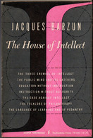 Jacques Barzun - The House Of Intellect  - Blished 1961 - Cultural