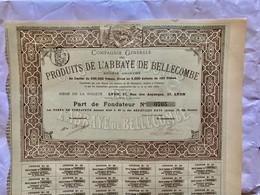 Cie  Générale  Des  PRODUITS  De  L' ABBAYE  De  BELLECOMBE --------Part  De  Fondateur - Landwirtschaft