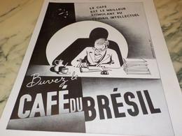 ANCIENNE PUBLICITE TRAVAIL INTELLECTUEL ET LE CAFE BRESIL 1936 - Posters