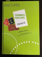 ANCOPER - Catalogue Des Timbres Perforés De France - Frankreich