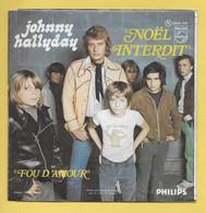 Disque Vinyle 45 Tours : JOHNNY HALLYDAY : NOEL INTERDIT..Scan J  : Voir 2 Scans - Collectors