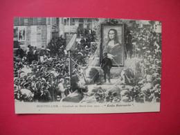 34 Montpellier  1912 Cpa Char La Joconde Enfin Retrouvée Cavalcade Du Mardi-Gras TB Animée éditeur Galdin Dos Scanné - Montpellier