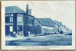 CP ANSAUVILLERS La Chaussée ( Le Centre ) Ancienne Voie Romaine Brunehaut. Commerce La Ruche - Altri Comuni