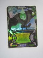 1 Carte - BEN 10 - CHASSEUR DE PRIME - Other