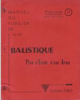 Livret D'instruction élève Officier Armée De L'air BA 720 Caen-Carpiquet - Balistique - Etude D 'une Arme - 1963 - Otros