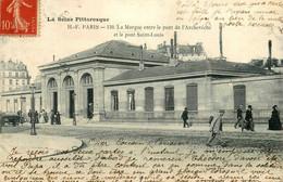 Paris 4ème * 1907 * La Morgue Entre Le Pont De L'archevéché Et Le Pont St Louis - Distrito: 04