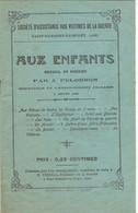 Recueil De Poésies Par J. Pelorson  - Aux Enfants - Société D'assistance Aux Victime De La Guerre (14-18) - Sin Clasificación