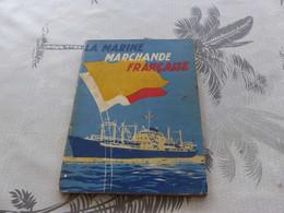 483 - La Marine Marchande Française, Roger Chapelet, 64 Pages Illustrées - Barche
