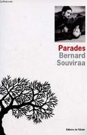 Parades + Envoi D'auteur - Souviraa Bernard - 2008 - Libri Con Dedica