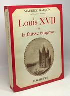 Louis XVII Ou La Fausse énigme - Geschichte