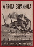 """PORTUGAL - COLECCAO """" ARMADAS DE TODO O MUNDO """" - A FROTA ESPANHOLA - MAURICIO DE OLIVEIRA - A.M. PEREIRA 1940 - Advertising"""