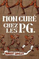 Guerre 39 45 : Mon Curé Chez Les PG (prisonniers De Guerre) Dédicacé Par Robert Javelet - Libri Con Dedica