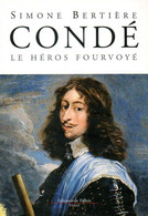 Condé Le Héros Fourvoyé Dédicacé Par Simone Bertière (ISBN 9782877067775) - Libri Con Dedica