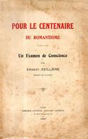 Pour Le Centenaire Du Romantisme Un Examen De Conscience Dédicacé Par Seillière - Libri Con Dedica