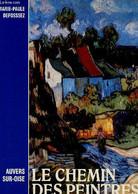 Auvers-sur-Oise : Le Chemin Des Peintres + Envoi D'auteur - Defossez Marie-Paule - 1993 - Libri Con Dedica