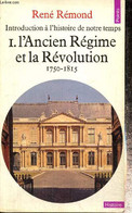 """Introduction à L'histoire De Notre Temps, Tome I : L'Ancien Régime Et La Révolution, 1750-1815 (Collection """"Points Histo - Historia"""