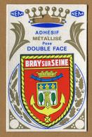 BRAY-SUR-SEINE  (77) : ECUSSON BLASON ADHESIF  (CPM) Double Face - Bray Sur Seine