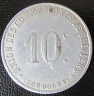 France - Jeton Monétaire 10C Union Des Commerçants De Thiviers (Dordogne) 1917 - Diam. 30mm, Poids : 1,89g - Monétaires / De Nécessité