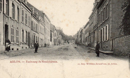 Arlon.--Faubourg De Neufchâteau. - Arlon