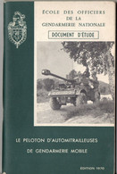 Le Peloton D'automitrailleuses En Gendarmerie Mobile, édition 1970, 120 Pages, Document D'étude - Francés