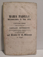 MARIA PADILLA Di Gaetano Rossi Musica GAETANO DONIZZETTI Da Rappresentarsi Al Teatro S. Giacomo In Corfu (Grecia) - Altri