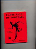 L'arbitrage Du Football Par Caron Schwinte - Books