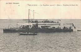 """H0608 - ARCACHON - D33 - Le Torpilleur 194 Et L' """"Epieu"""" Torpilleur De Haute Mer - Arcachon"""